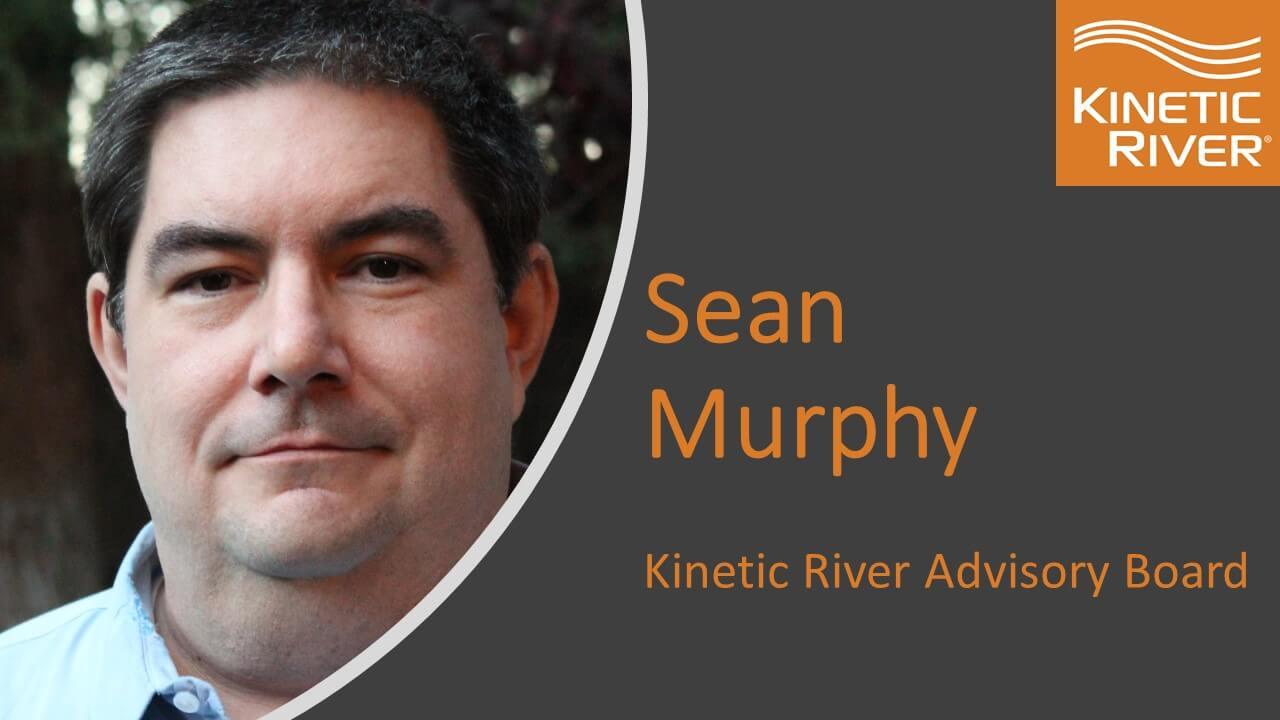 Sean Murphy Joins The Kinetic River Advisory Board