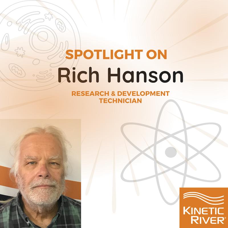 Employee Spotlight On Rich Hanson, R&D Technician At Kinetic River
